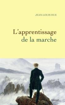 L'apprentissage de la marche - Jean-LouisHue