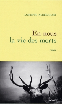 En nous la vie des morts - LoretteNobécourt