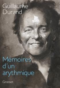 Mémoires d'un arythmique - GuillaumeDurand