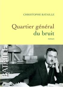 Quartier général du bruit - ChristopheBataille