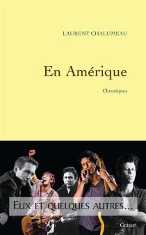 En Amérique : chroniques - LaurentChalumeau