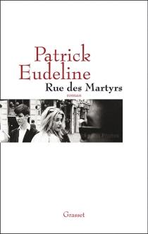 Rue des Martyrs - PatrickEudeline