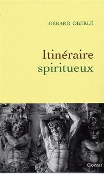 Itinéraire spiritueux - GérardOberlé