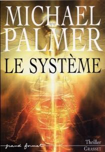 Le système - MichaelPalmer