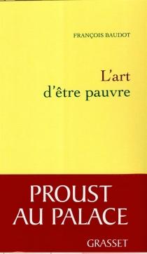 L'art d'être pauvre - FrançoisBaudot