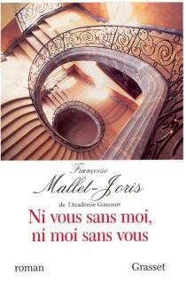 Ni vous sans moi, ni moi sans vous - FrançoiseMallet-Joris