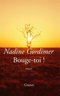 Bouge-toi ! - NadineGordimer