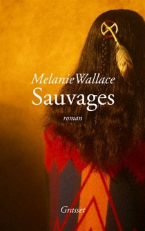 Sauvages - Melanie Wallace