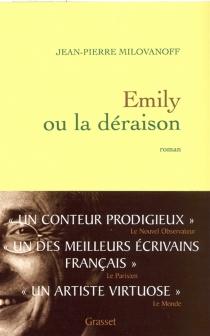Emily ou La déraison - Jean-PierreMilovanoff