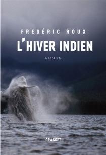 L'hiver indien - FrédéricRoux