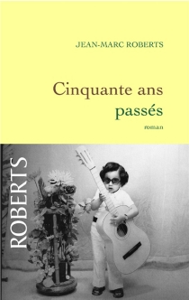 Cinquante ans passés - Jean-MarcRoberts