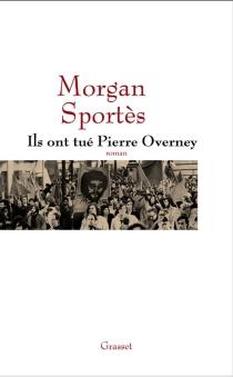 Ils ont tué Pierre Overney - MorganSportès