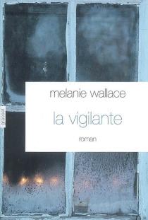 La vigilante - MelanieWallace