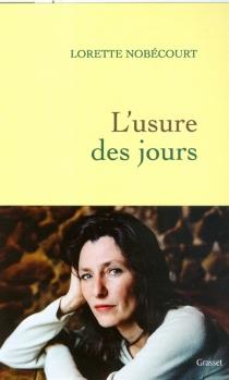 L'usure des jours - LoretteNobécourt