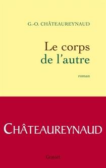 Le corps de l'autre - Georges-OlivierChâteaureynaud