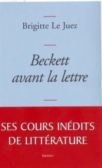 Beckett avant la lettre - BrigitteLe Juez