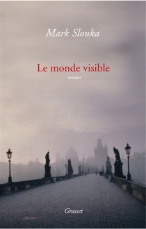 Le monde visible - Mark Slouka