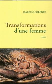 Transformations d'une femme - IsabelleSorente