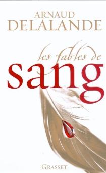 Les fables de sang - ArnaudDelalande