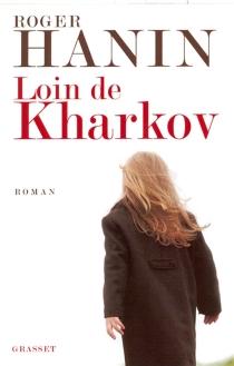 Loin de Kharkov - RogerHanin