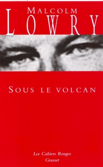 Sous le volcan - MalcolmLowry