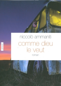 Comme Dieu le veut - NiccolòAmmaniti