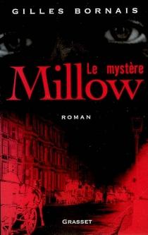 Le mystère Millow - GillesBornais