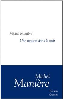 Une maison dans la nuit - MichelManière