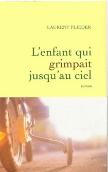 L'enfant qui grimpait jusqu'au ciel - LaurentFlieder