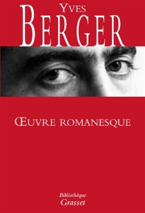 Oeuvre romanesque - Yves Berger