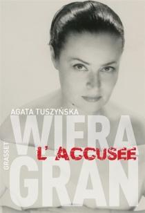 Wiera Gran, l'accusée - AgataTuszynska