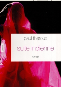 Suite indienne - Paul Theroux