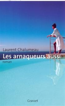 Les arnaqueurs aussi - LaurentChalumeau