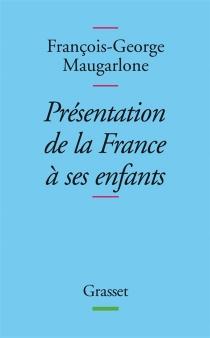 Présentation de la France à ses enfants - François-GeorgeMaugarlone