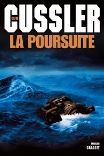 La poursuite : thriller - CliveCussler