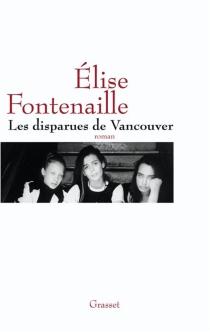 Les disparues de Vancouver - ÉliseFontenaille-N'Diaye