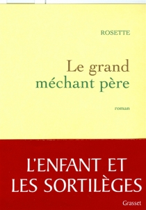 Le grand méchant père - Rosette