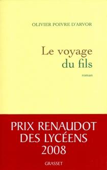 Le voyage du fils - OlivierPoivre d'Arvor