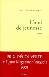 L'ami de jeunesse - AntoineSénanque
