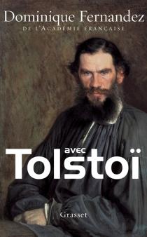 Avec Tolstoï - DominiqueFernandez