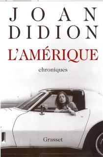 L'Amérique : 1965-1979 : chroniques - JoanDidion