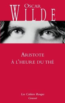 Aristote à l'heure du thé - OscarWilde