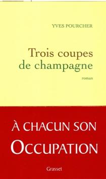 Trois coupes de champagne - YvesPourcher