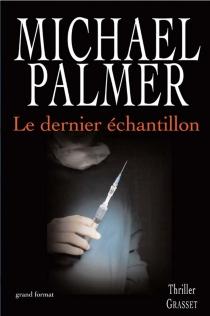 Le dernier échantillon - MichaelPalmer