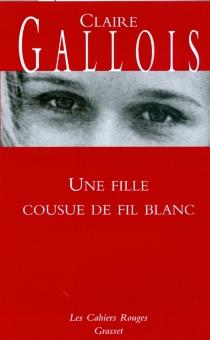 Une fille cousue de fil blanc - ClaireGallois