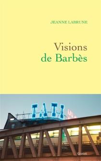 Visions de Barbès - JeanneLabrune