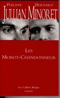 Les Morot-Chandonneur ou Une grande famille : décrite de Stendhal à Marcel Aymé, peinte d'Ingres à Picasso - PhilippeJullian