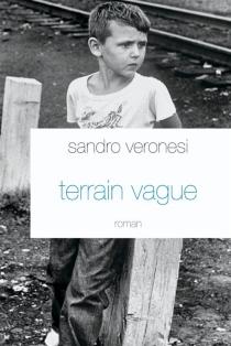 Terrain vague - SandroVeronesi