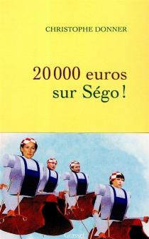 20.000 euros sur Ségo ! : sotie - ChristopheDonner