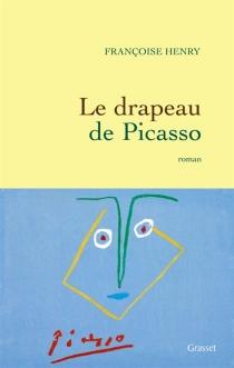 Le drapeau de Picasso - FrançoiseHenry